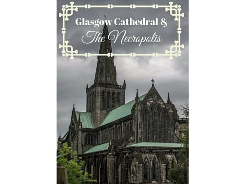Glasgow Cathedral & The Necropolis Edit