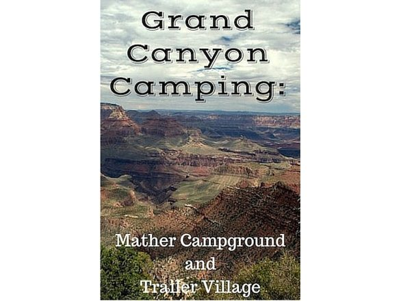 Grand Canyon Camping: Mather Campground and Trailer Village