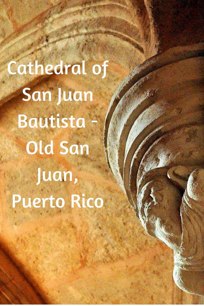 Cathedral of San Juan Bautista - Old San Juan, Puerto Rico (1)