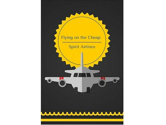 Flying on the Cheap: Spirit Airlines Edit