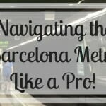 Navigating The Barcelona Metro Like A Pro